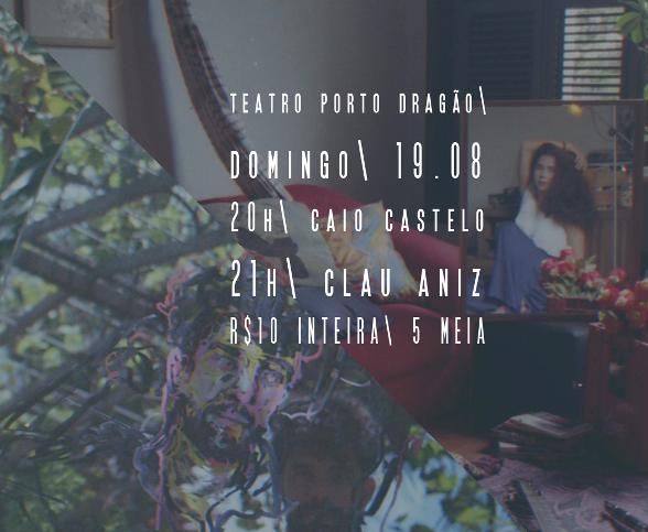 Shows de Clau Aniz e Caio Castelo no Porto Dragão
