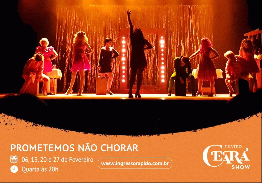 Teatro Ceará Show abre as portas para o musical Prometemos não chorar