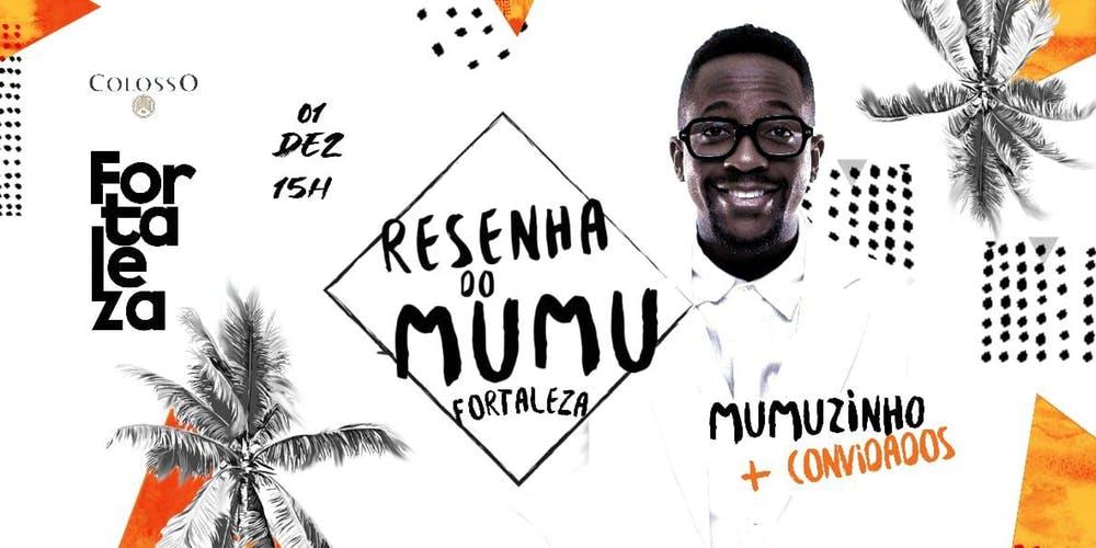Resenha do Mumu: Mumuzinho, em Fortaleza