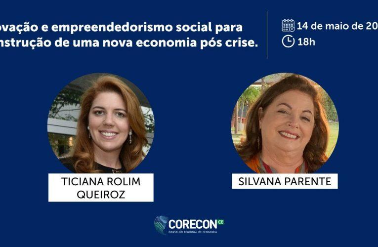 Ticiana Rolim e Silvana Parente debatem sobre inovação e empreendedorismo social em live dia 14