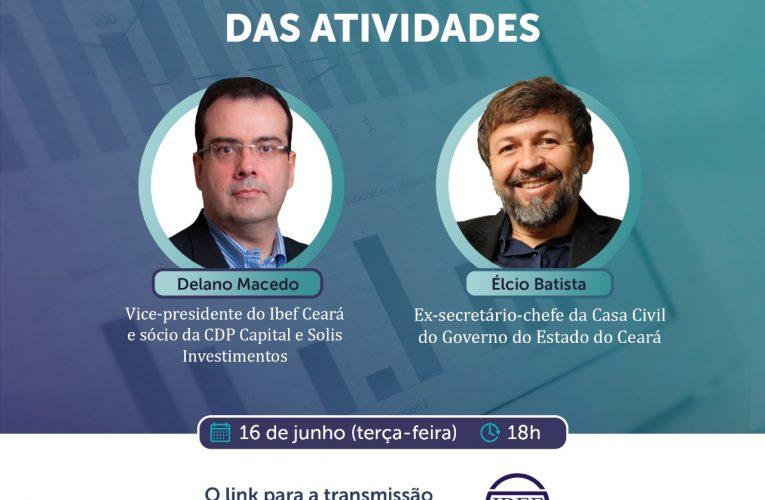 Ex-secretário-chefe da Casa Civil do Governo do Estado do Ceará, Élcio Batista  participa do bate papo Virtual do IBEF Ceará