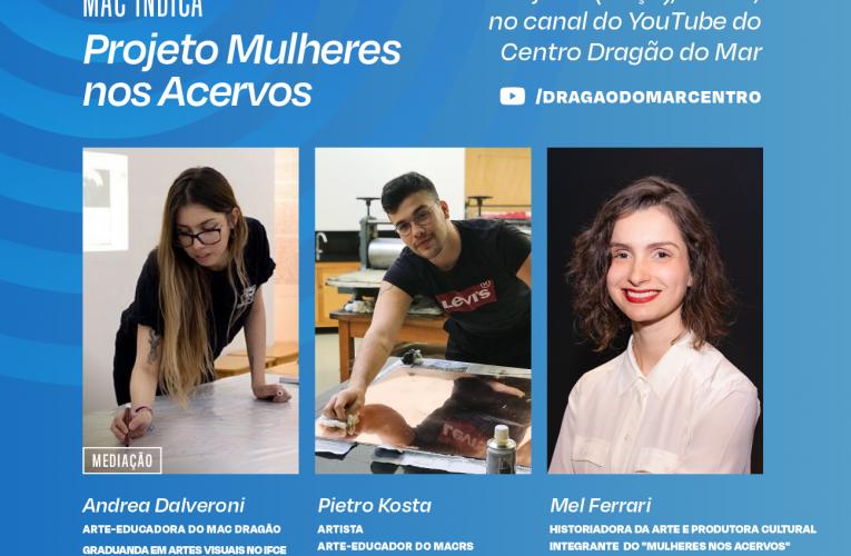 """Museus de Arte Contemporânea do Dragão do Mar e do Rio Grande do Sul conversam sobre o projeto """"Mulheres nos Acervos"""", nesta terça-feira (14)"""
