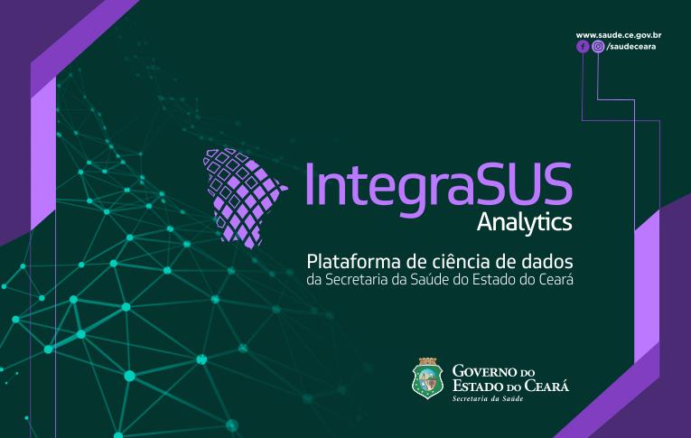 Secretaria da Saúde do Ceará lança plataforma de dados IntegraSUS Analytics