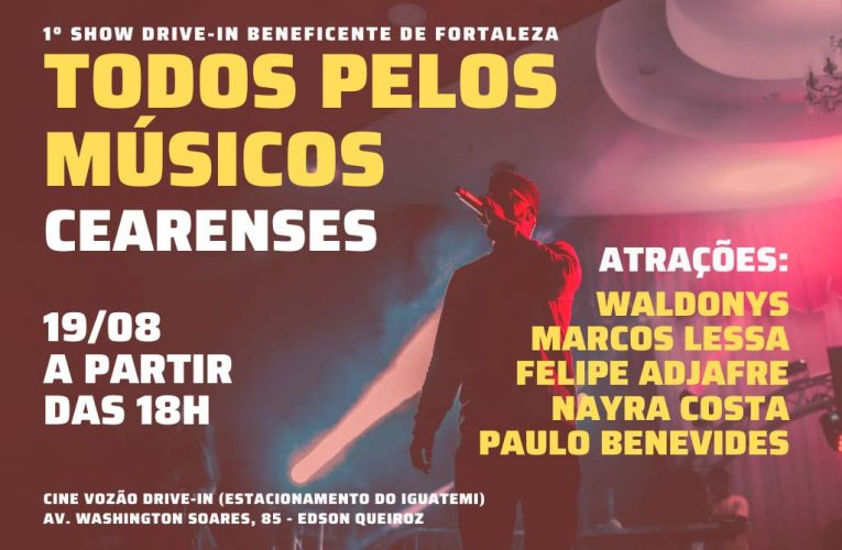 "1º Show Drive-In Beneficente ""Todos Pelos Músicos Cearenses"""