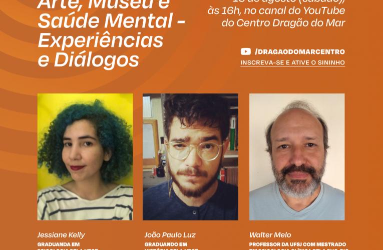 Dragão do Mar promove conversa sobrearte museológica e saúde mental,neste sábado (15)